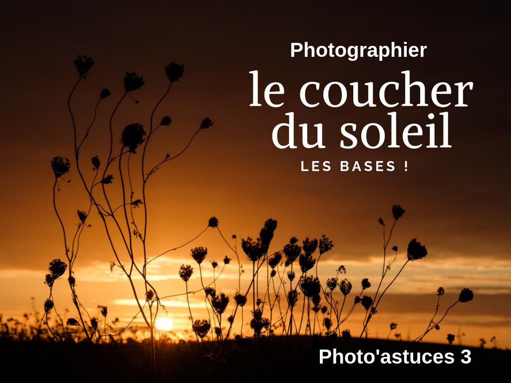 Tuto photo#3: mieux photographier le coucher du soleil.